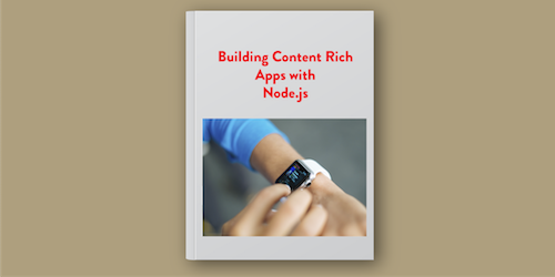 Building Content Rich Applications with Node.js