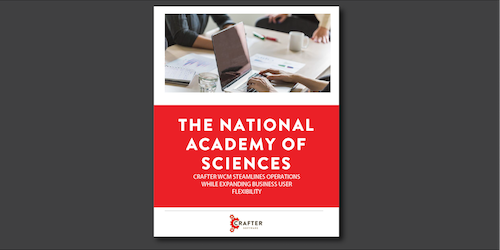 The National Academy of Sciences Leverages Crafter WCM